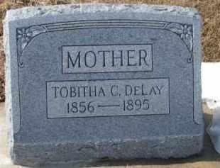 DELAY, TOBITHA C. - Dixon County, Nebraska | TOBITHA C. DELAY - Nebraska Gravestone Photos