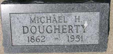 DOUGHERTY, MICHAEL H. - Dixon County, Nebraska | MICHAEL H. DOUGHERTY - Nebraska Gravestone Photos