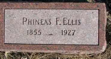 ELLIS, PHINEAS F. - Dixon County, Nebraska   PHINEAS F. ELLIS - Nebraska Gravestone Photos