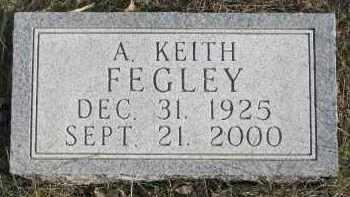 FEGLEY, A. KEITH - Dixon County, Nebraska | A. KEITH FEGLEY - Nebraska Gravestone Photos