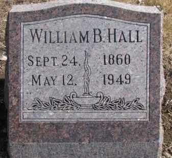 HALL, WILLIAM B. - Dixon County, Nebraska | WILLIAM B. HALL - Nebraska Gravestone Photos