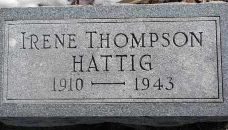 THOMPSON HATTIG, IRENE - Dixon County, Nebraska | IRENE THOMPSON HATTIG - Nebraska Gravestone Photos