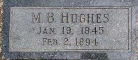 HUGHES, M.B. - Dixon County, Nebraska | M.B. HUGHES - Nebraska Gravestone Photos