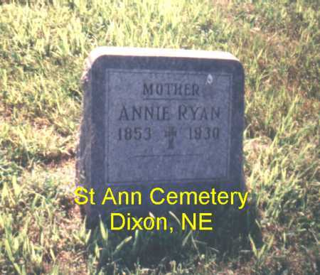 RYAN, ANNIE - Dixon County, Nebraska | ANNIE RYAN - Nebraska Gravestone Photos