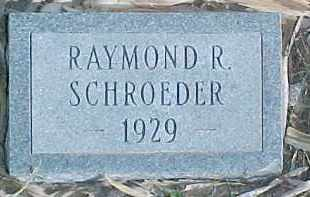 SCHROEDER, RAYMOND R. - Dixon County, Nebraska | RAYMOND R. SCHROEDER - Nebraska Gravestone Photos