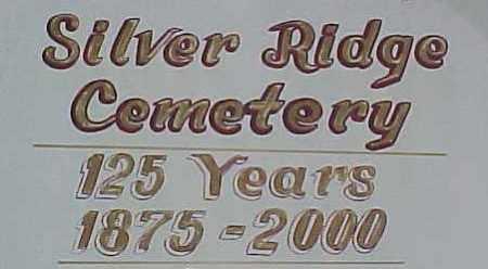 *SILVER RIDGE, SIGN - Dixon County, Nebraska | SIGN *SILVER RIDGE - Nebraska Gravestone Photos