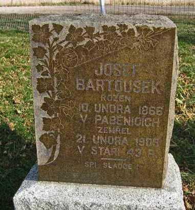 BARTOUSEK, JOSEF - Dodge County, Nebraska | JOSEF BARTOUSEK - Nebraska Gravestone Photos