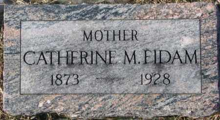 EIDAM, CATHERINE M. - Dodge County, Nebraska | CATHERINE M. EIDAM - Nebraska Gravestone Photos