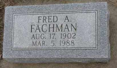 FACHMAN, FRED A. - Dodge County, Nebraska | FRED A. FACHMAN - Nebraska Gravestone Photos