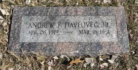 HAVLOVEC, JR., ANDREW F. - Dodge County, Nebraska | ANDREW F. HAVLOVEC, JR. - Nebraska Gravestone Photos
