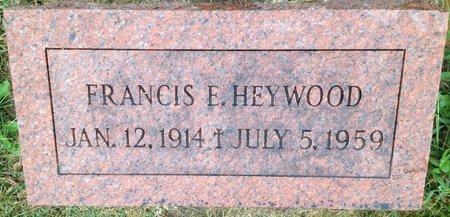 HEYWOOD, FRANCIS E. - Dodge County, Nebraska | FRANCIS E. HEYWOOD - Nebraska Gravestone Photos