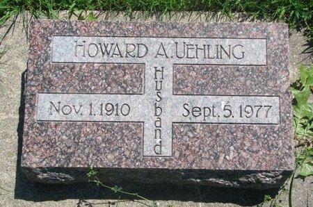 UEHLING, HOWARD A. - Dodge County, Nebraska | HOWARD A. UEHLING - Nebraska Gravestone Photos