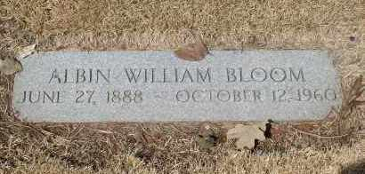 BLOOM, ALBIN WILLIAM - Douglas County, Nebraska | ALBIN WILLIAM BLOOM - Nebraska Gravestone Photos