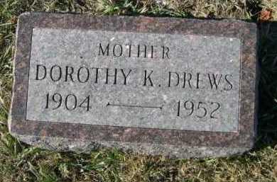 DREWS, DOROTHY K. - Douglas County, Nebraska | DOROTHY K. DREWS - Nebraska Gravestone Photos