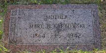 KARBOWSKI, MARY B. - Douglas County, Nebraska | MARY B. KARBOWSKI - Nebraska Gravestone Photos