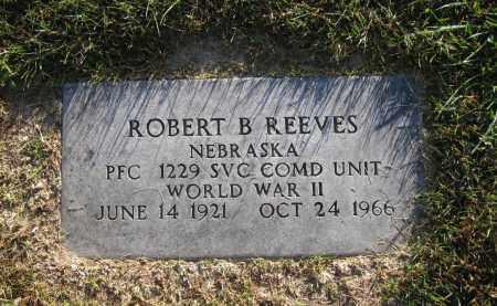 REEVES, ROBERT B. - Douglas County, Nebraska   ROBERT B. REEVES - Nebraska Gravestone Photos