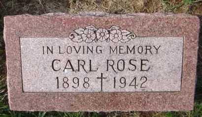 ROSE, CARL - Douglas County, Nebraska | CARL ROSE - Nebraska Gravestone Photos
