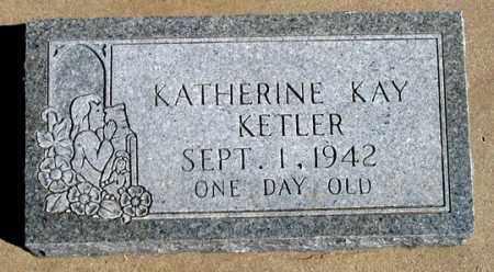 KETLER, KATHERINE KAY - Dundy County, Nebraska | KATHERINE KAY KETLER - Nebraska Gravestone Photos
