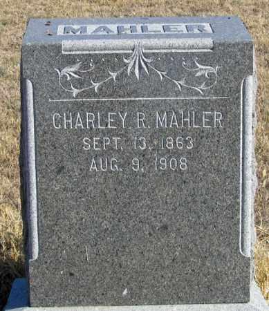 MAHLER, CHARLEY R. - Dundy County, Nebraska | CHARLEY R. MAHLER - Nebraska Gravestone Photos