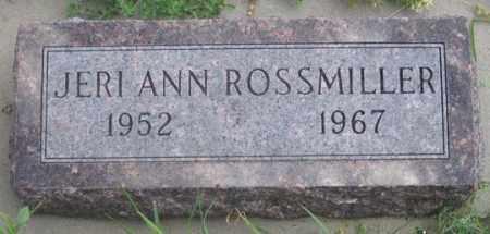 ROSSMILLER, JERI ANN - Dundy County, Nebraska | JERI ANN ROSSMILLER - Nebraska Gravestone Photos