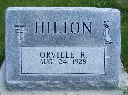 HILTON, ORVILLE R. - Frontier County, Nebraska   ORVILLE R. HILTON - Nebraska Gravestone Photos