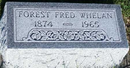 WHELAN, FOREST FRED - Frontier County, Nebraska | FOREST FRED WHELAN - Nebraska Gravestone Photos