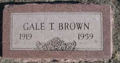 BROWN, GALE T. - Garden County, Nebraska | GALE T. BROWN - Nebraska Gravestone Photos