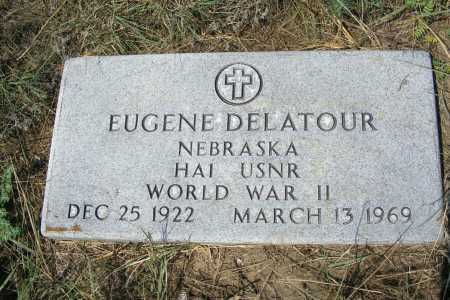 DELATOUR, EUGENE - Garden County, Nebraska | EUGENE DELATOUR - Nebraska Gravestone Photos
