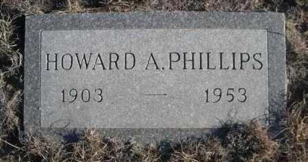 PHILLIPS, HOWARD A. - Garden County, Nebraska   HOWARD A. PHILLIPS - Nebraska Gravestone Photos