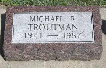TROUTMAN, MICHAEL R. - Hitchcock County, Nebraska | MICHAEL R. TROUTMAN - Nebraska Gravestone Photos