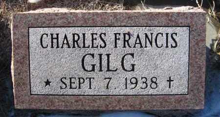 GILG, CHARLES FRANCIS - Holt County, Nebraska | CHARLES FRANCIS GILG - Nebraska Gravestone Photos