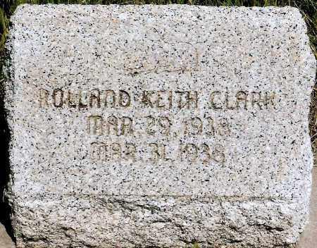 CLARK, ROLLAND KEITH - Keya Paha County, Nebraska | ROLLAND KEITH CLARK - Nebraska Gravestone Photos