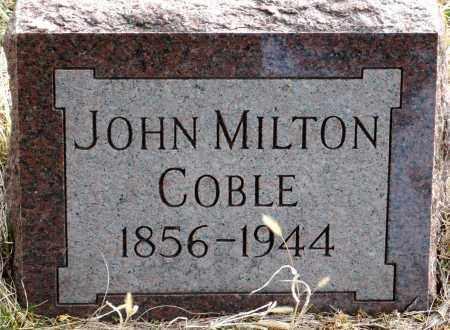 COBLE, JOHN MILTON - Keya Paha County, Nebraska | JOHN MILTON COBLE - Nebraska Gravestone Photos
