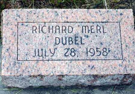 DUBEL, RICHARD MERL - Keya Paha County, Nebraska | RICHARD MERL DUBEL - Nebraska Gravestone Photos
