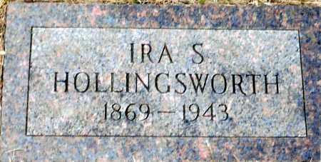 HOLLINGSWORTH, IRA S. - Keya Paha County, Nebraska | IRA S. HOLLINGSWORTH - Nebraska Gravestone Photos