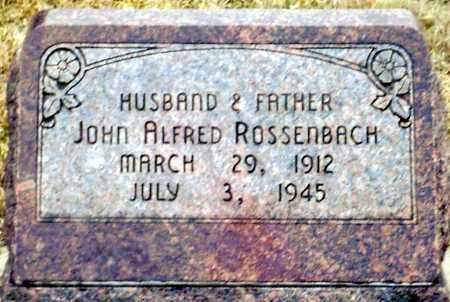 ROSSENBACH, JOHN ALFRED - Keya Paha County, Nebraska | JOHN ALFRED ROSSENBACH - Nebraska Gravestone Photos