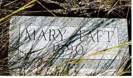 TAFT, MARY - Keya Paha County, Nebraska   MARY TAFT - Nebraska Gravestone Photos