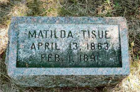 TISUE, MATILDA - Keya Paha County, Nebraska | MATILDA TISUE - Nebraska Gravestone Photos