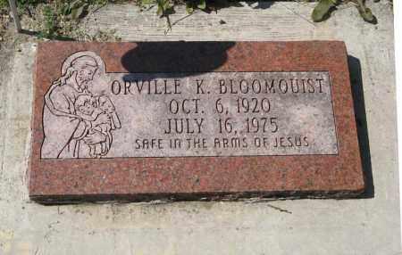 BLOOMQUIST, ORVILLE K. - Knox County, Nebraska | ORVILLE K. BLOOMQUIST - Nebraska Gravestone Photos