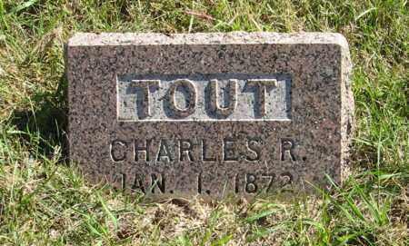 TOUT, CHARLES R. - Lancaster County, Nebraska | CHARLES R. TOUT - Nebraska Gravestone Photos