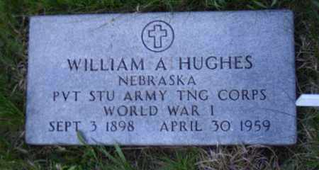 HUGHES, WILLIAM A. - Madison County, Nebraska | WILLIAM A. HUGHES - Nebraska Gravestone Photos