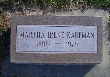 KAUFMAN, MARTHA IRENE - Madison County, Nebraska | MARTHA IRENE KAUFMAN - Nebraska Gravestone Photos