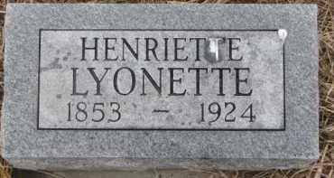 LYONETTE, HENRIETTE - Madison County, Nebraska | HENRIETTE LYONETTE - Nebraska Gravestone Photos