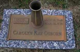 OSBORN, CAROLYN KAY - Madison County, Nebraska | CAROLYN KAY OSBORN - Nebraska Gravestone Photos