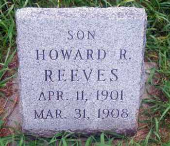 REEVES, HOWARD R. - Madison County, Nebraska   HOWARD R. REEVES - Nebraska Gravestone Photos
