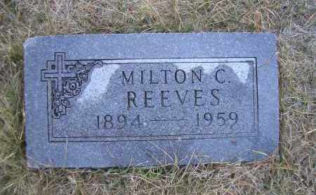 REEVES, MILTON C. - Madison County, Nebraska | MILTON C. REEVES - Nebraska Gravestone Photos