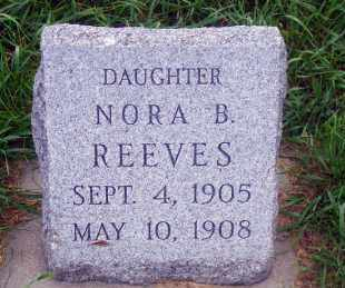 REEVES, NORA B. - Madison County, Nebraska | NORA B. REEVES - Nebraska Gravestone Photos