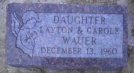 WAUER, INFANT DAUGHTER - Madison County, Nebraska | INFANT DAUGHTER WAUER - Nebraska Gravestone Photos