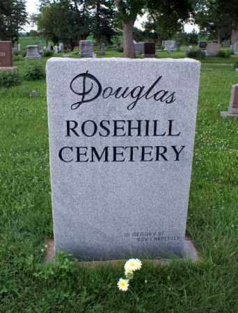 *DOUGLAS ROSEHILL CEMETERY, SIGN FOR - Otoe County, Nebraska | SIGN FOR *DOUGLAS ROSEHILL CEMETERY - Nebraska Gravestone Photos