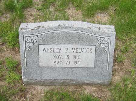 VELVICK, WESLEY P. - Otoe County, Nebraska | WESLEY P. VELVICK - Nebraska Gravestone Photos